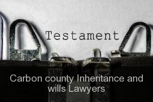 Carbon county Inheritance and wills Lawyers